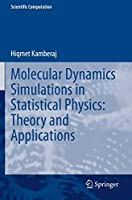Molecular Dynamics Simulations in Statistical Physics: Theory and Applications (Scientific Computation)