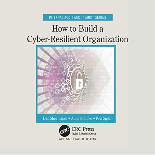 How to Build a Cyber-Resilient Organization audiobook cover art
