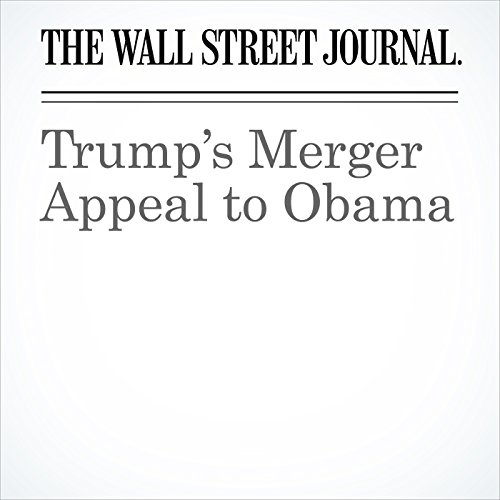 Trump's Merger Appeal to Obama copertina