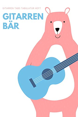 Gitarrenbär - Gitarren Tabs Tabulatur Heft: A5 Blanko Tabulatur Heft | Notenheft | Gitarre Tabulatur Block | Gitarrenheft | Gitarrengriffe | ... Musiker, Kinder, Männer und Frauen
