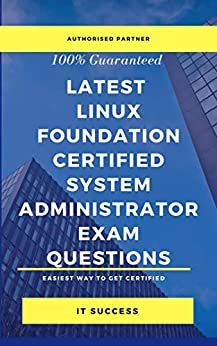 Latest  Linux Foundation Certified System Administrator Exam Questions by [IT Success]