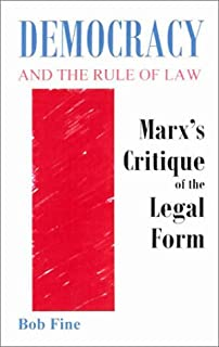 Democracy and the Rule of Law: Marx's Critique of the Legal Form