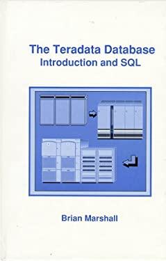 The Teradata Database : Introduction and SQL