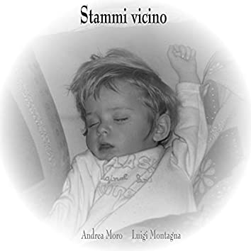 Stammi vicino (feat. Luigi Montagna)