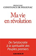 Ma vie en révolution de Constance de Polignac