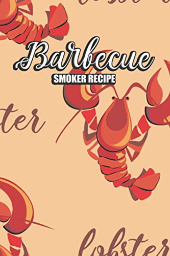Barbecue Smoker Recipe: Pitmasters Logbook to Grill the Perfect Meat