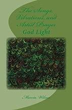 The Songs, Vibrations, and Artist Prayer: God Light