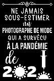 NE JAMAIS SOUS-ESTIMER UN Photographe de mode QUI A SURVÉCU À LA PANDÉMIE DE 2020: CARNET DE NOTES CADEAU POUR UN Photographe de mode