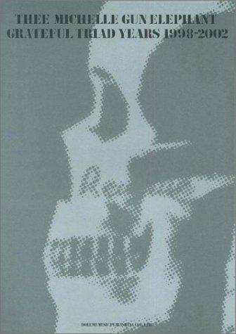 ミッシェル・ガン・エレファント/グレイトフル・トライアド・イヤーズ 1998-2002 (バンド・スコア)