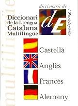 Diccionari de la llengua catalana: Multilingüe : castellà, anglès, francès, alemany (Diccionaris de l'Enciclopèdia) (Catalan Edition)
