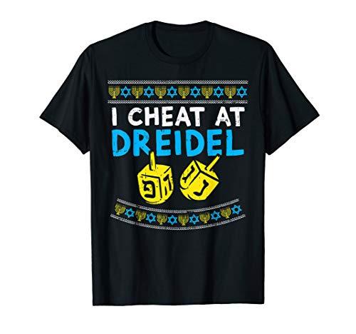 I Cheat At Dreidel Ugly Hanukkah Sweater Chanukah Jew Gift T-Shirt