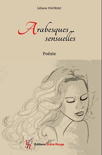 Arabesques sensuelles: Recueil de poésies (French Edition)