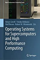 Operating Systems for Supercomputers and High Performance Computing (High-Performance Computing Series (1))