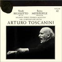 Verdi: Rigoletto, Act IV / Boito: Mefistofele, Prologue (Arturo Toscanini Collection, Vol. 62)