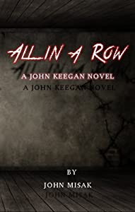All in a Row: (Book 2 in the John Keegan Mystery Series)