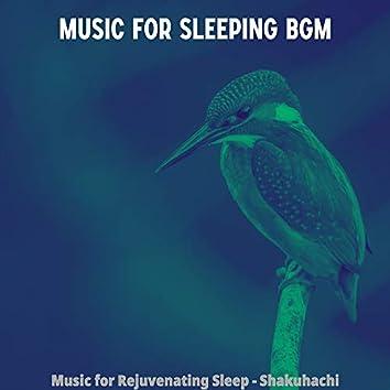 Music for Rejuvenating Sleep - Shakuhachi