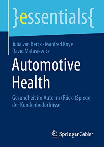 Automotive Health: Gesundheit im Auto im (Rück-)Spiegel der Kundenbedürfnisse (essentials) (German Edition)