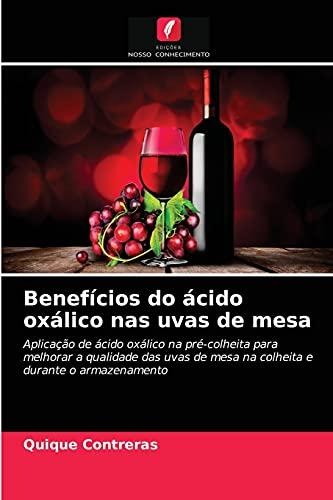 Benefícios do ácido oxálico nas uvas de mesa: Aplicação de ácido oxálico na pré-colheita para melhorar a qualidade das uvas de mesa na colheita e durante o armazenamento