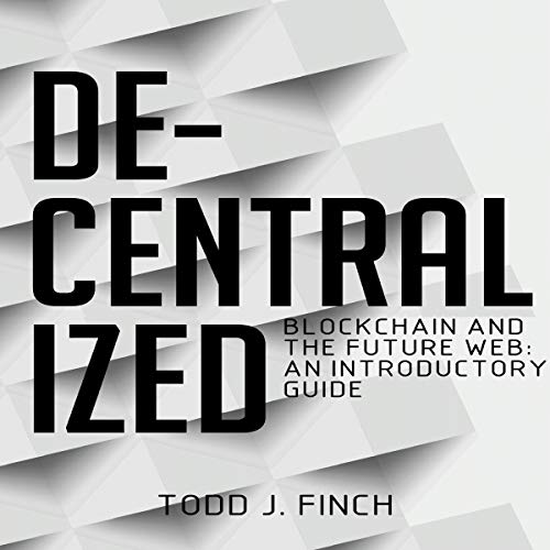 Decentralized: Blockchain and the Future Web audiobook cover art