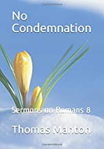 No Condemnation: Sermons on Romans 8