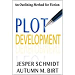 Plot Development: An Outlining Method for Fiction (Writer Resources Book 4)