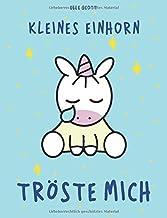 Kleines Einhorn tröste mich: Gute-Nacht-Geschichte mit den Einhörnern Mila und Moo (German Edition)