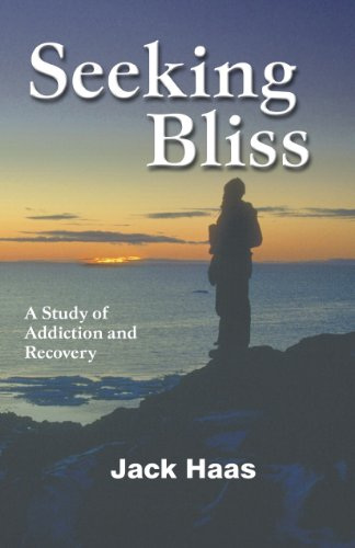 Seeking Bliss: A Study of Addiction and Recovery (English Edition)