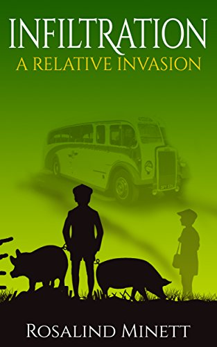 Book: Infiltration (A Relative Invasion, Book 2) - Two boys, one family, a world at war by Rosalind Minett