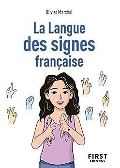 Petit livre La Langue des signes française par [Olivier MARCHAL]