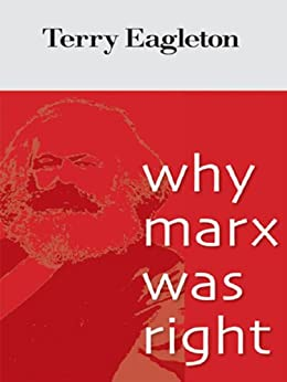 [Terry Eagleton]のWhy Marx Was Right (English Edition)