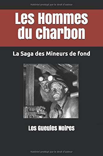 Les Hommes du charbon: La Saga des Mineurs de fond