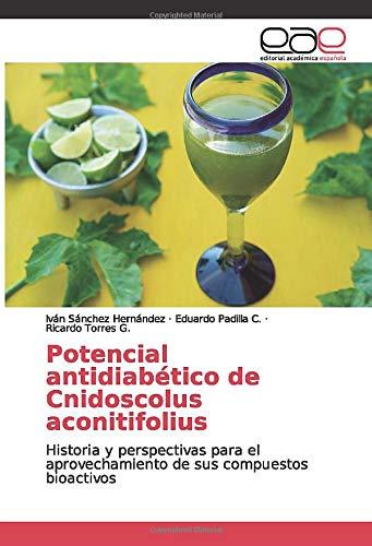 Potencial antidiabético de Cnidoscolus aconitifolius: Historia y perspectivas para el aprovechamiento de sus compuestos bioactivos