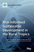 Risk-Informed Sustainable Development in the Rural Tropics