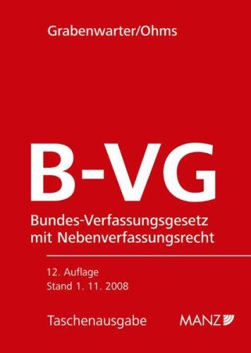 Die österreichische Bundesverfassung (B-VG): Bundes-Verfassungsgesetz in der gegenwärtigen Fassung mit wichtigen Nebenverfassungsgesetzen. Inkl. Ergänzungsheft 2010.