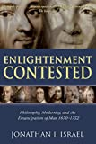 Enlightenment Contested: Philosophy, Modernity, and the Emancipation of Man 1670-1752...