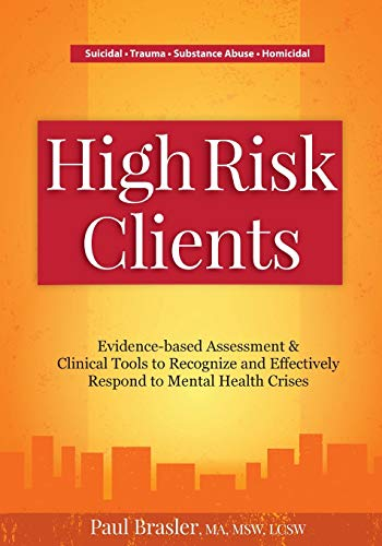 Compare Textbook Prices for High Risk Clients: Evidence-based Assessments & Clinical Tools to Recognize and Effectively Respond to Mental Health Crises  ISBN 9781683731986 by Brasler, Paul