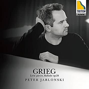 Grieg: Lyric Pieces and Ballade Op. 24