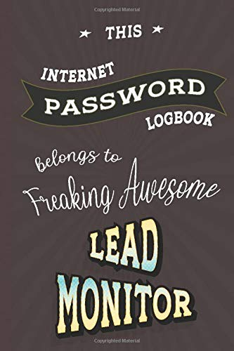 Password Log Book Belongs to Lead Monitor: Internet Address & Password Logbook, 100 Pages 6 x 9, Gift for Friends or Family