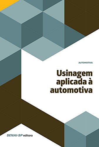 Usinagem aplicada à automotiva