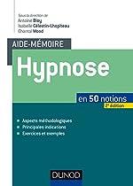 Aide-mémoire - Hypnose - 2e éd. - en 50 notions - En 50 notions d'Antoine Bioy