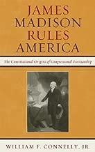 James Madison Rules America: The Constitutional Origins of Congressional Partisanship