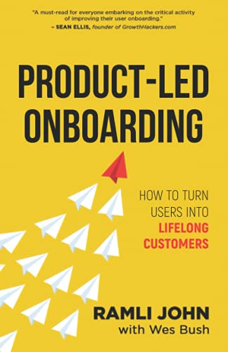 Compare Textbook Prices for Product-Led Onboarding: How to Turn New Users Into Lifelong Customers  ISBN 9781777717704 by John, Ramli,Bush, Wes