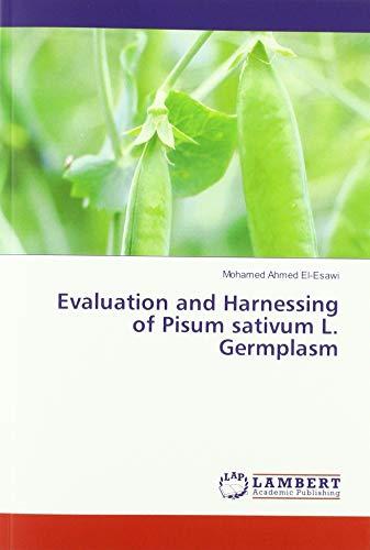 Evaluation and Harnessing of Pisum sativum L. Germplasm