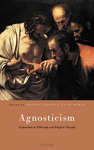 Agnosticism: Explorations in Philosophy and Religious Thought (English Edition)