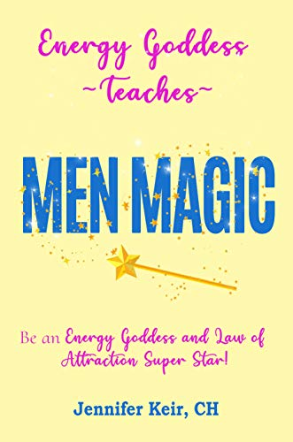 Energy Goddess Teaches Men Magic: Be an Energy Goddess and Law of Attraction Super Star (English Edition)