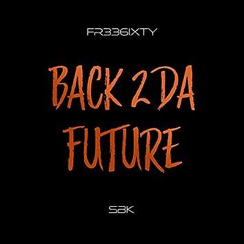 Back 2 Da Future