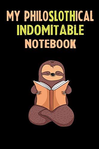 My Philoslothical Indomitable Notebook: Self Discovery Journal With Questions From A Relaxed Sloth