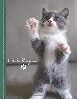 Talk To The Paw: Cute Notebook for School / Work / Journaling / Writing / Note Taking / College Ruled 8.5x11 Letter Size D...