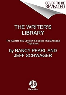 The Writer's Library: he Authors You Love on the Books That Changed Their Lives (English Edition)