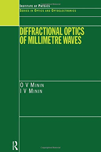 Minin, I: Diffractional Optics of Millimetre Waves (Series on Optics and Optoelectronics)